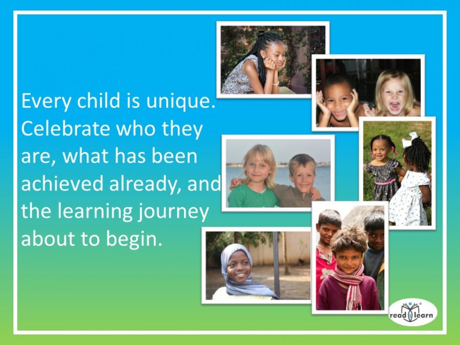 every child is unique and it is important to appreciate them for who they are and where they are on their learning journey