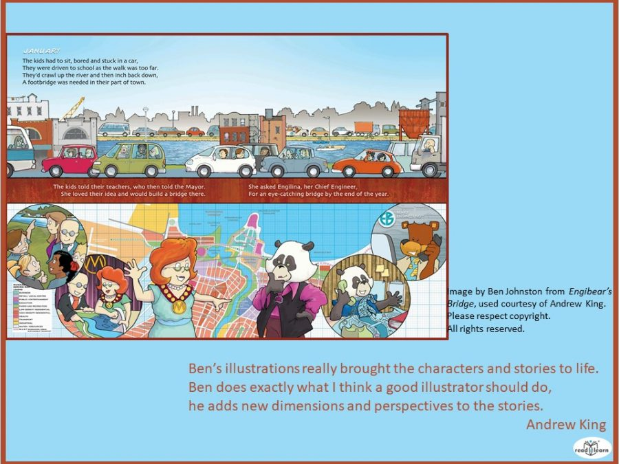 Andrew King author of Engibear series says that illustrations by Benjamin Johnston brought the characters and illustrations to life