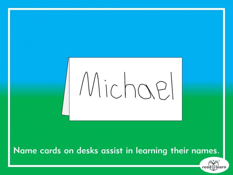 have the children make name cards to assist your learning them