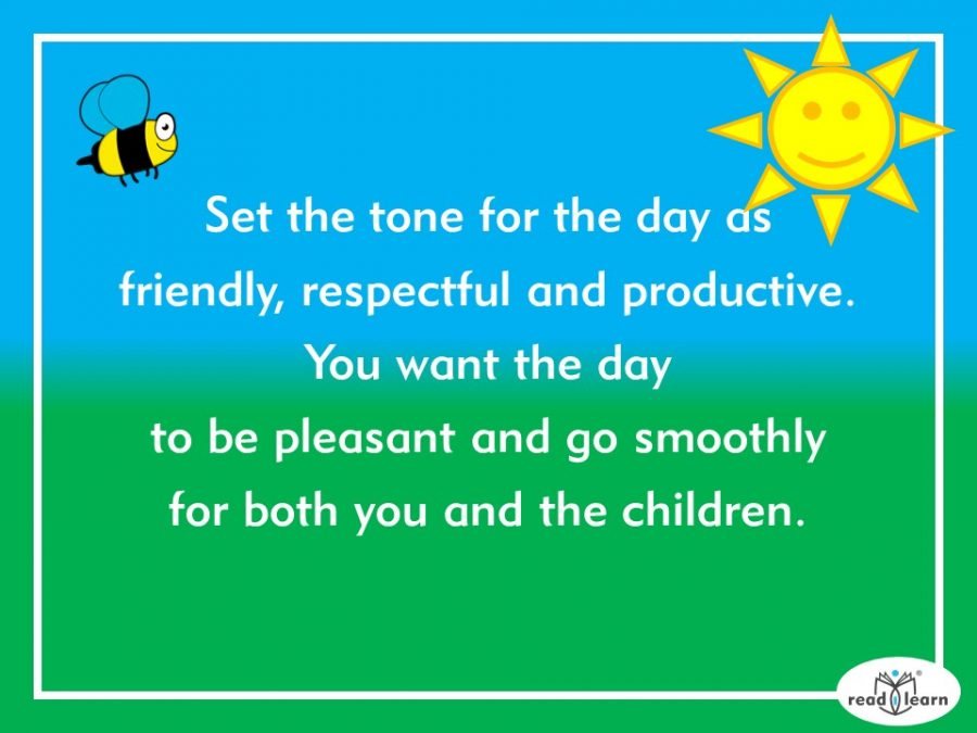 set the classroom tone as friendly, respectful and productive