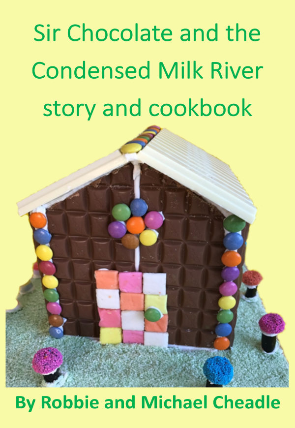 Sir Chocolate and the Condensed Milk River by Robbie Cheadle