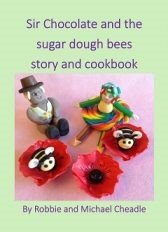 Sir Chocolate and the Sugar Dough Bees by Robbie Cheadle