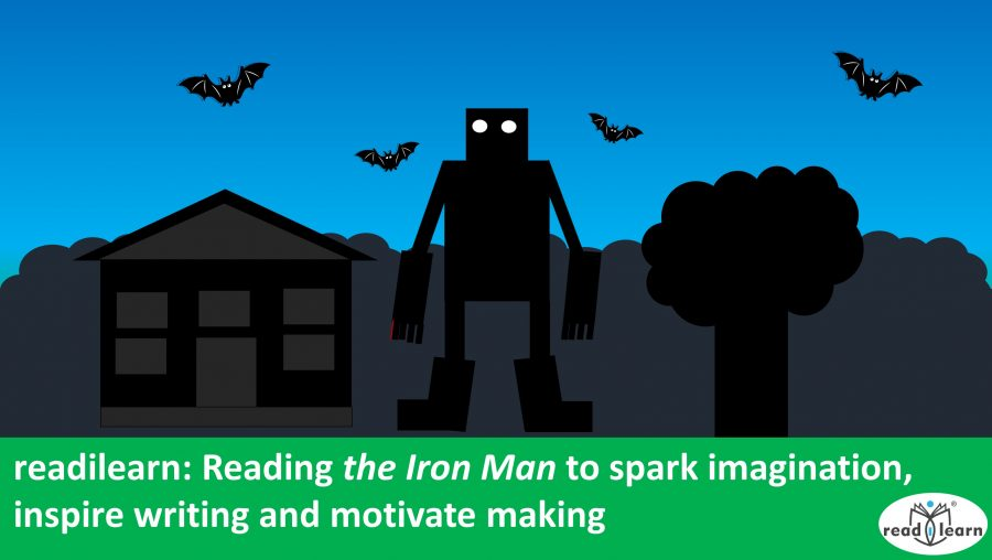readilearn: Reading The Iron Man to spark imagination, inspire writing and motivate making