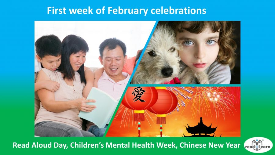 first week of February celebrations Read Aloud Day, Children's Mental Health Week, Chinese New Year