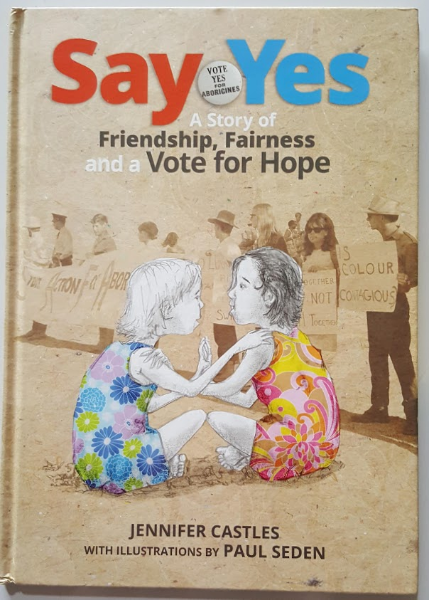 Say Yes a Story of Friendship, Fairness and a Vote for Hope
