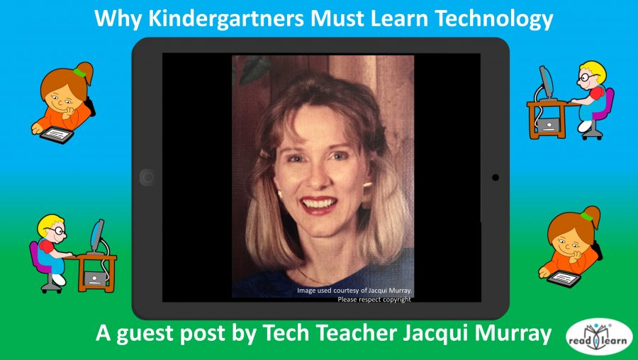Jacqui Murray - Why Kindergartners must learn technology